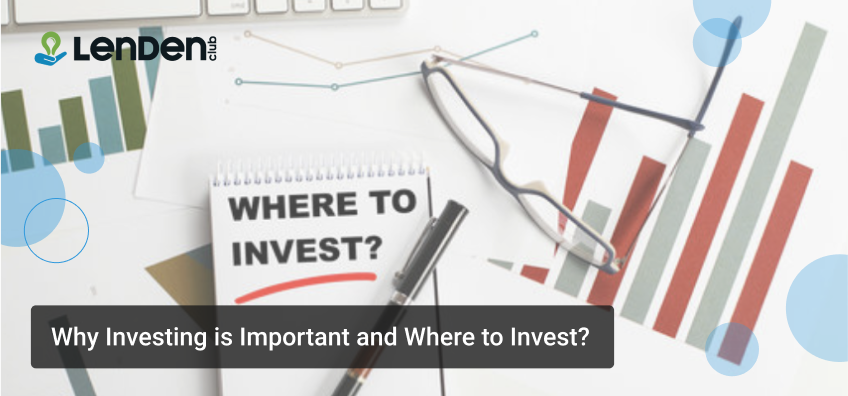 Why-Investing-is-Important-and-Where-to-Invest for Good Returns_Peer-To-Peer-Lending-India
