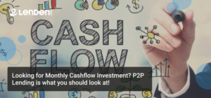 Looking-for-Monthly-Cashflow-Investment_-P2P-Lending-is-what-you-should-look-at-Peer-To-Peer-Lending